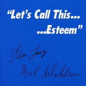 Let's Call This... Esteem album