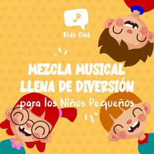 Mezcla Musical Llena de Diversión para los Niños Pequeños
