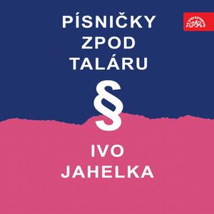 Ivo Jahelka - Písničky Z Pod Taláru