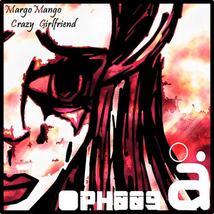 Crazy Girlfriend - Original Mix by Margo Mango