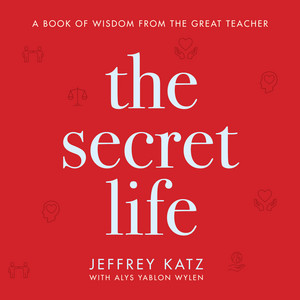 The Secret Life - A Book of Wisdom from the Great Teacher (Unabridged)