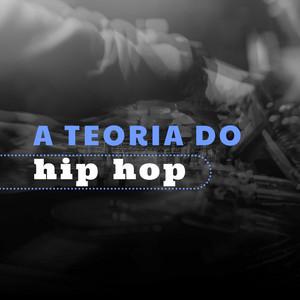 A Teoria do Hip Hop