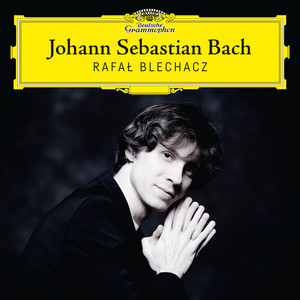 Herz und Mund und Tat und Leben, Cantata BWV 147: Jesu, Joy Of Man's Desiring (Arr. For Piano By Myra Hess) by Johann Sebastian Bach, Rafał Blechacz