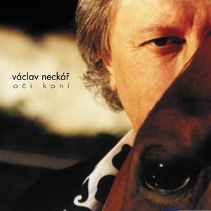 Václav Neckář - Oči Koní