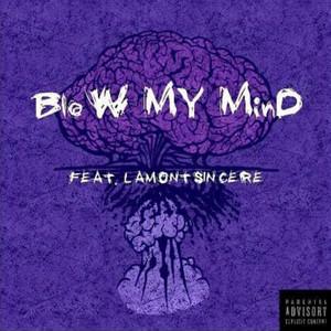 Blow My Mind (Dirty Version) by StuyBoy-Fresh, Lamont Sincere