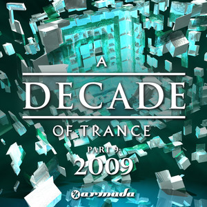A Decade of Trance, Pt. 9: 2009