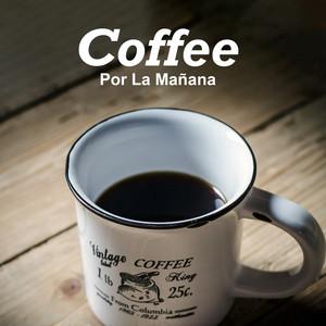 Coffee Por La Mañana