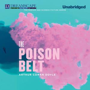 The Poison Belt - Professor Challenger 2 (Unabridged)