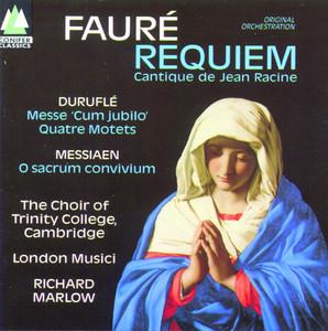 Cantique de Jean Racine, Op. 11 by Gabriel Fauré, The Choir Of Trinity College, Cambridge, London Musici, Richard Marlow