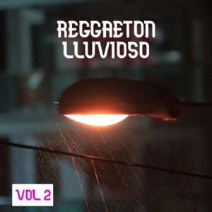 Reggaeton Lluvioso Vol. 2
