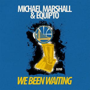 We Been Waiting