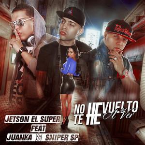 No Te He Vuelto a Ver (feat. Juanka & Sniper SP)