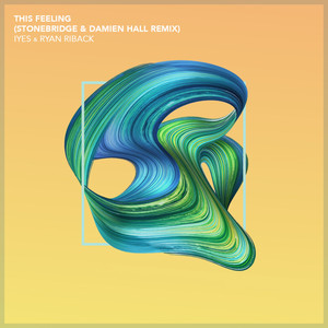 This Feeling (StoneBridge & Damien Hall Epic Mix)
