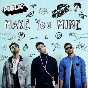Make You Mine - PUBLIC