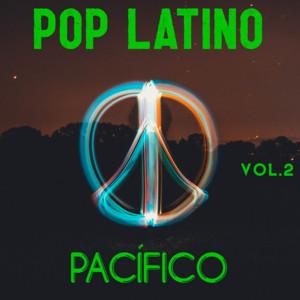Pop Latino Pacífico Vol. 2