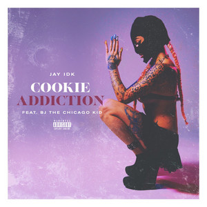 Cookie Addiction (feat. BJ The Chicago Kid)