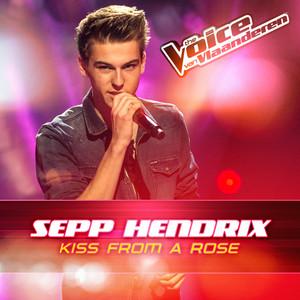 Kiss From A Rose - The Voice Van Vlaanderen 2016 by Sepp Hendrix