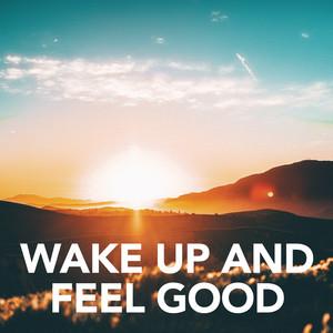 Wake up and feel good