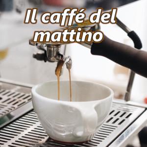 Il caffè del mattino