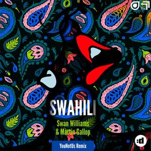 Swahili (YouNotUs Remix)