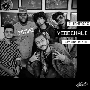 Yedechali - Jayhaan Remix