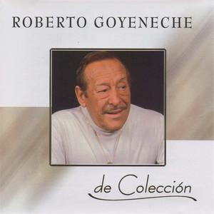 De Colección - Roberto Goyeneche