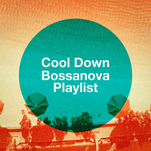Cool Down Bossanova Playlist album