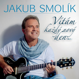 Jakub Smolík - Vítám Každý Nový Den...