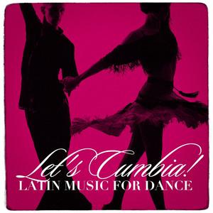 Let'S Cumbia! - Latin Music For Dance album
