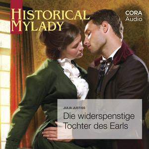 Die widerspenstige Tochter des Earls (Historical MyLady) Hörbuch kostenlos