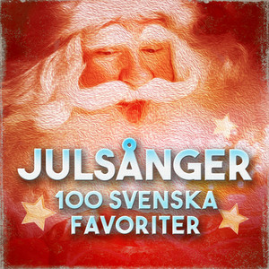 Julsånger - 100 Svenska Favoriter