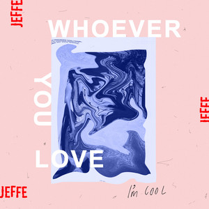 Whoever You Love, I'm Cool cover art