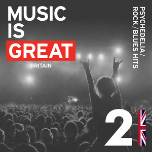 Music Is Great Britain...Psychedelia/Rock/Blues Hits