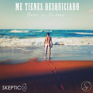 Me Tienes Desquiciado (Beat by Orteez)