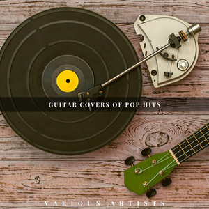 Guitar Covers of Pop Hits