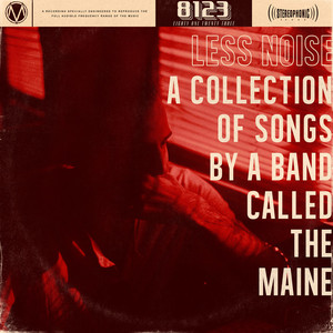 Less Noise: A Collection of Songs by a Band Called the Maine