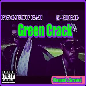 Green Crack (Chopped & Screwed)