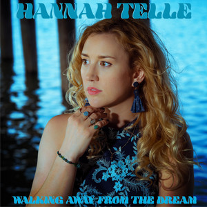 Hannah Telle  Walking Away from the Dream :Replay