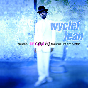 Wyclef Jean presents The Carnival featuring Refugee Allstars (feat. Refugee All Stars)