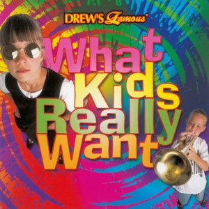 Drew's Famous: What Kids Really Want album