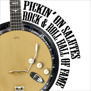 Pickin' On Salutes Rock and Roll Hall of Fame album