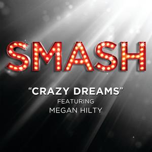 Crazy Dreams (SMASH Cast Version featuring Megan Hilty)