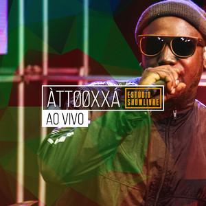 ÀTTØØXXÁ no Estúdio Showlivre (Ao Vivo)