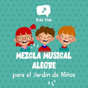 Mezcla Musical Alegre para el Jardín de Niños