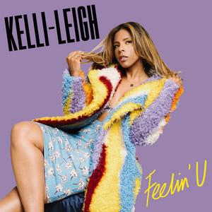 Kelli-Leigh - Feelin' U