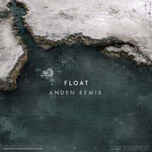 Float (Anden Remix)