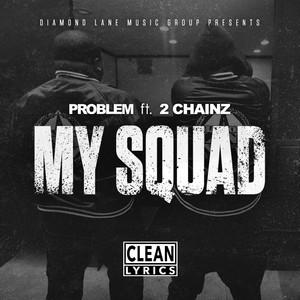 My Squad (feat. 2 Chainz) [Remix]