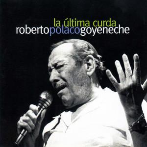 La Última Curda - Roberto Goyeneche