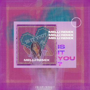 Is It You? - Melli Remix