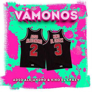 Vámonos by Adso Alejandro, Kiko el Crazy